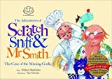 img - for The Adventures of Scratch, Sniff and Mr Smith: The Case of the Missing Garlic book / textbook / text book