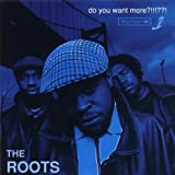Do You Want More The Roots