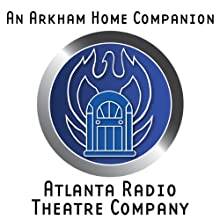 An Arkham Home Companion (Dramatized) Performance by Brad Strickland Narrated by Brad Strickland