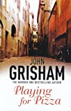 John Grisham Playing for Pizza (Charnwood)
