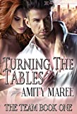 Turning the Tables (The Team Book 1)