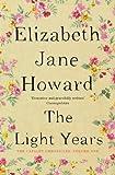 Elizabeth Jane Howard The Light Years: Cazalet Chronicles Book 1 by Jane Howard, Elizabeth (2013) Paperback