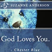 God Loves You. - Chester Blue | [Suzanne Anderson]