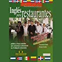 Ingles Para Restaurantes (Texto Completo) [English for Restaurants] (       UNABRIDGED) by Stacey Kammerman Narrated by Stacey Kammerman