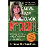 Give Me Back My Credit!: One Woman's True Story of Surviving Credit Errors ~ Denise Richardson