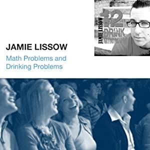 Math Problems and Drinking Problems | [Jamie Lissow]