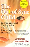 The Out-of-Sync Child - Recognizing and Coping with Sensory Processing Disorder