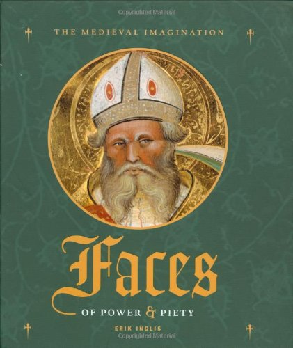 Faces of Power and Piety (Medieval Imagination)