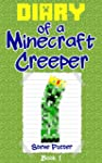 Diary of a Minecraft Creeper: Book 1:...