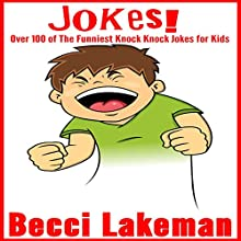 Jokes: Over 100 of the Funniest Knock Knock Jokes for Kids Audiobook by Becci Lakeman Narrated by tim titus