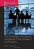 img - for The Routledge International Handbook of the Crimes of the Powerful (Routledge International Handbooks) book / textbook / text book