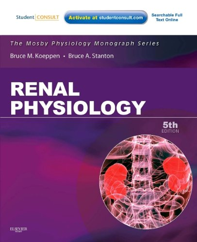 Renal Physiology: Mosby Physiology Monograph Series (with Student Consult Online Access), 5e (Mosby&#39;s Physiology Monograph)