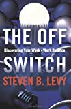 img - for The Off Switch: Discovering Your Work-Work Balance book / textbook / text book
