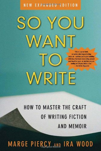 So You Want to Write 2nd Edition  How to Master the Craft of Writing Fiction and Memoir097293751X