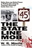 The State Line Mob: A True Story of Murder and Intrigue