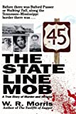 The State Line Mob: A True Story of Murder and Intrigue (1558538615) by Morris, W. R.