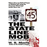 The State Line Mob: A True Story of Murder and Intrigue ~ W. R. Morris