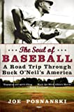 The Soul of Baseball: A Road Trip Through Buck ONeils America