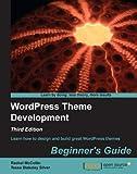 WordPress Theme Development Beginner's Guide, Third Edition