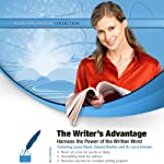 The Writer's Advantage: Harness the Power of the Written Word | Laura Stack,Dianna Booher
