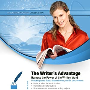 The Writer's Advantage: Harness the Power of the Written Word | [Laura Stack, Dianna Booher]