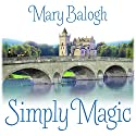 Simply Magic: Simply Quartet, Book 3 Audiobook by Mary Balogh Narrated by Rosalyn Landor