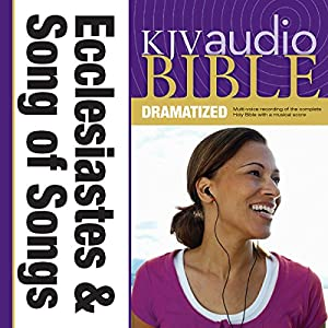KJV Audio Bible: Ecclesiastes and Song of Songs (Dramatized) Audiobook