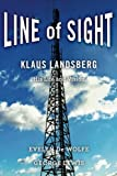 img - for Line of Sight: Klaus Landsberg His Life and Vision book / textbook / text book