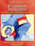Classroom Management for Middle and High School Teachers (7th, Seventh Edition) - By Emmer, Evertson, & Worsham