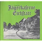 Chronik der Jägerkaserne in Eichstätt von der Planung 1893 bis zum Jahr 1933