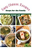 Easy Chinese Recipes: Soups for the Family