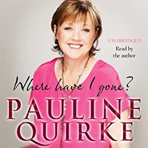 Where Have I Gone?: My Life in a Year | [Pauline Quirke]