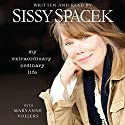 My Extraordinary Ordinary Life (       UNABRIDGED) by Sissy Spacek Narrated by Sissy Spacek