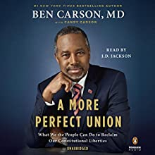 A More Perfect Union: What We the People Can Do to Reclaim Our Constitutional Liberties Audiobook by Ben Carson MD, Candy Carson Narrated by J.D. Jackson