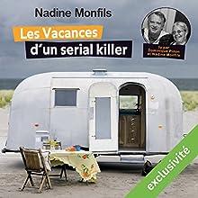Les Vacances d'un serial killer   Livre audio Auteur(s) : Nadine Monfils Narrateur(s) : Nadine Monfils, Dominique Pinon
