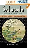 Sakuteiki Visions of the Japanese Garden: A Modern Translation of Japan's Gardening Classic