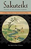 img - for Sakuteiki Visions of the Japanese Garden: A Modern Translation of Japan's Gardening Classic book / textbook / text book