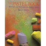 The Pastel Book: Materials and Techniques for Today's Artist ~ Bill Creevy