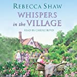 Whispers in the Village: Tales from Turnham Malpas, Book 11 | Rebecca Shaw