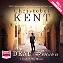 The Dead Season (       UNABRIDGED) by Christobel Kent Narrated by Saul Reichlin