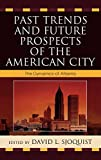 img - for Past Trends and Future Prospects of the American City: The Dynamics of Atlanta book / textbook / text book