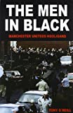 The Men In Black: Manchester Uniteds Hooligans