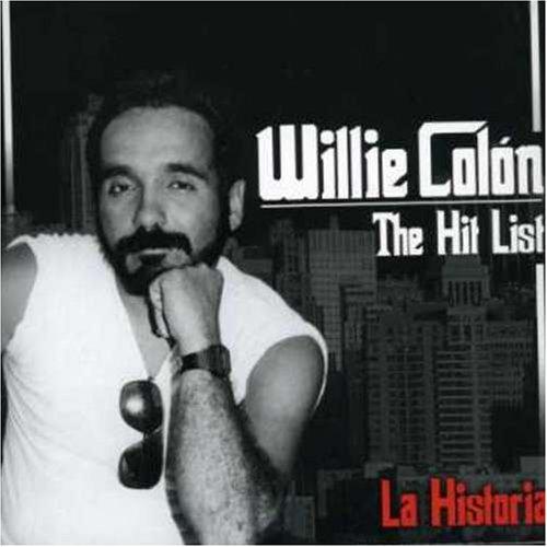 Willie Colon - The Hit List: La Historia - Zortam Music