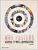 War Posters: Weapons of Mass Communication James Aulich