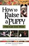 How To Raise A Puppy You Can Live With (1577790766) by Rutherford, Clarice