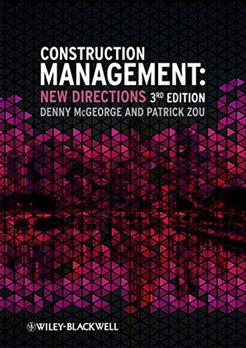 Construction Management: New Directions, by Denny McGeorge, Patrick X. W. Zou