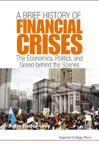 A Brief History of Financial Crises: The Economics, Politics, and Greed Behind the Scenes