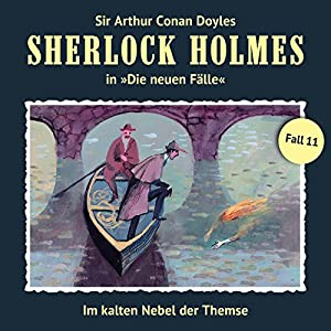Im kalten Nebel der Themse (Sherlock Holmes - Die neuen Fälle 11) Hörspiel