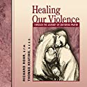 Healing Our Violence Through the Journey of Centering Prayer Lecture by Richard Rohr, Thomas Keating Narrated by Richard Rohr, Thomas Keating