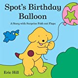 Eric Hill Spot's Birthday Balloon (Spot Fold Out Flaps Book)
